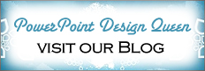 PowerPoint Design Queen -- Visit Our Blog